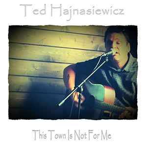Ted Hajnasiewicz - This Town (single)